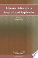 Lignans  Advances in Research and Application  2011 Edition