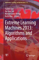 Extreme Learning Machines 2013  Algorithms and Applications