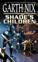 Shade's Children Book