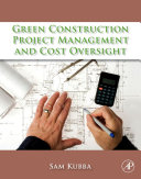 Green Construction Project Management and Cost Oversight [Pdf/ePub] eBook