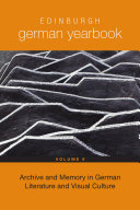 Edinburgh German Yearbook 9: Archive and Memory in German Literature and Visual Culture