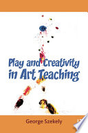 Play And Creativity In Art Teaching Book PDF