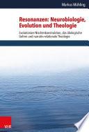 Resonanzen: Neurobiologie, Evolution und Theologie