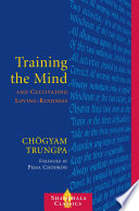 Training the Mind and Cultivating Loving Kindness