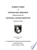 Subject Index of Current Extramural Research Administered by the National Cancer Institute