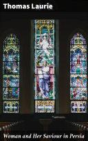 Woman and Her Saviour in Persia Pdf/ePub eBook