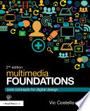 """Multimedia Foundations: Core Concepts for Digital Design"" by Vic Costello"