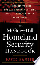 The McGraw Hill Homeland Security Handbook