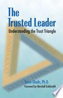 The trusted leader understanding the trust triangle stephen d the trusted leader understanding the trust triangle fandeluxe PDF