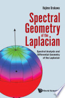 Spectral Geometry Of The Laplacian  Spectral Analysis And Differential Geometry Of The Laplacian