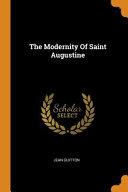 The Modernity Of Saint Augustine