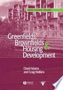Greenfields, Brownfields and Housing Development