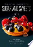 """""""The Oxford Companion to Sugar and Sweets"""" by Darra Goldstein, Sidney Mintz"""