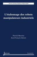 L'étalonnage des robots manipulateurs industriels
