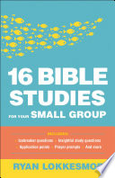 16 Bible Studies for Your Small Group Book