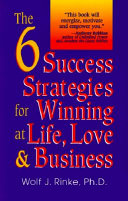 The 6 Success Strategies for Winning at Life  Love    Business