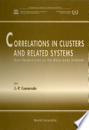 Correlations In Clusters And Related Systems  New Perspectives On The Many body Problem