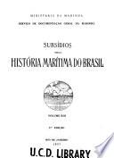 Subsídios para a história marítima do Brasil