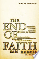 The End of Faith  Religion  Terror  and the Future of Reason Book PDF