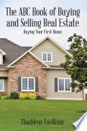 The ABC Book of Buying and Selling Real Estate