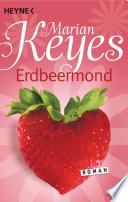 Erdbeermond  : Roman