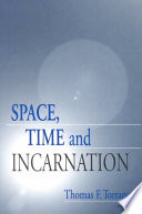 Space Time And Incarnation