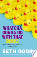 Whatcha Gonna Do with That Duck?