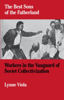 The Best Sons of the Fatherland: Workers in the Vanguard of ...