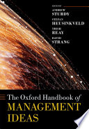 The Oxford Handbook of Management Ideas