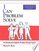 """I Can Problem Solve: Intermediate elementary grades"" by Myrna B. Shure"