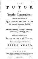 The tutor  or  youths companion  a collection of questions and answers on important subjects