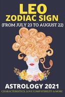 Leo Zodiac Sign Astrology 2021