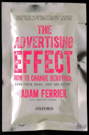 The advertising effect : how to change behaviour
