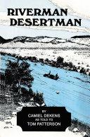 Riverman, Desertman