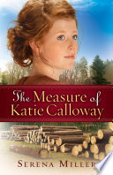 The Measure of Katie Calloway   Book  1  Book