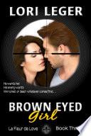 Brown Eyed Girl (La Fleur de Love: Book Three)