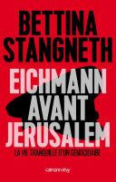 Eichmann avant Jerusalem [Pdf/ePub] eBook