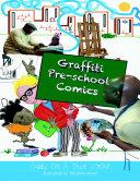 Graffiti Pre-school Comic Book: Based on a True Story