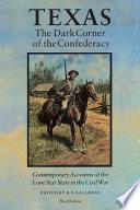 Texas, the Dark Corner of the Confederacy