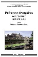 Pdf Présences françaises outre-mer (XVIe-XXIe siècles). Tome II - Science, religion et culture Telecharger