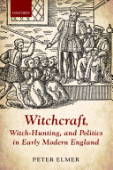 Witchcraft, Witch-Hunting, and Politics in Early Modern England