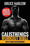 Calisthenics Workout Bible