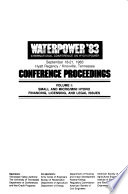 Waterpower '83, International Conference on Hydropower, September 18-21, 1983, Hyatt Regency/Knoxville, Tennessee: Small and micro