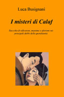 I misteri di Calaf. Raccolta di riflessioni, massime e aforismi sui principali dubbi della quotidianità