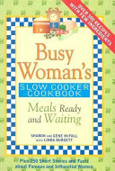 Busy Woman s Slow Cooker Cookbook