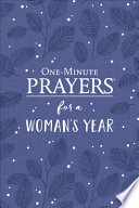 One Minute Prayers For A Woman S Year