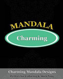 Charming Mandala Designs (Perfect for Coloring and Sketching)