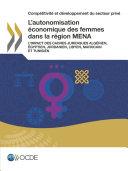 Pdf Compétitivité et développement du secteur privé L'autonomisation économique des femmes dans la région MENA L'impact des cadres juridiques algérien, égyptien, jordanien, libyen, marocain et tunisien Telecharger