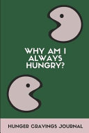 Why Am I Always Hungry  Hunger Cravings Journal