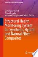 Structural Health Monitoring System for Synthetic  Hybrid and Natural Fiber Composites Book